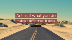 20900-william-james-quote-act-as-if-what-you-do-makes-a-difference-it